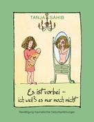 Tanja Sahib: Es ist vorbei - ich weiß es nur noch nicht ★★★★★