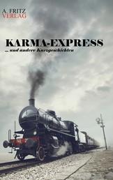 Karma-Express - ... und andere Kurzgeschichten
