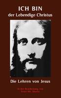 Peter Mt. Shasta: ICH BIN der Lebendige Christus - die Lehren von Jesus Christus ★★★★