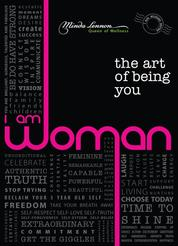 I Am Woman - The Art of Being You