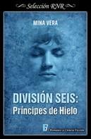 Mina Vera: División seis: Príncipes de hielo