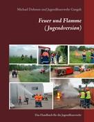 Michael Dohmen: Feuer und Flamme (Jugendversion)