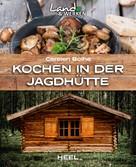 Carsten Bothe: Kochen in der Jagdhütte ★★