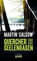 Martin Calsow: Quercher und das Seelenrasen ★★★★★