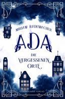 Miriam Rademacher: Ada (Band 2): Die vergessenen Orte ★★★★★