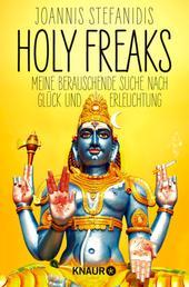 Holy Freaks - Oder wie Shiva mir die Braut ausspannte
