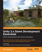 Will Goldstone: Unity 3.x Game Development Essentials