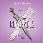 Lady Renegade - Rebel Belle, Book 3 (Unabridged)