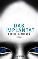 Daniel H. Wilson: Das Implantat ★★★★