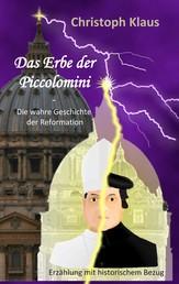 Das Erbe der Piccolomini - Die wahre Geschichte der Reformation
