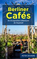 Peter Devaere: Berliner Cafés
