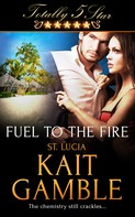 Kait Gamble: Fuel to the Fire