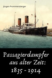 Passagierdampfer aus alter Zeit: 1835 - 1914