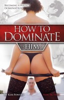 Kim Powers: How to dominate HIM