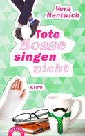 Vera Nentwich: Tote Bosse singen nicht ★★★★★