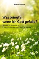 Anton Schulte: Was bringt's, wenn ich Gott gefalle? ★★★★★