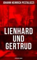 Johann Heinrich Pestalozzi: Lienhard und Gertrud (Utopischer Roman)