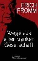 Erich Fromm: Wege aus einer kranken Gesellschaft
