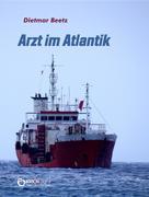Dietmar Beetz: Arzt im Atlantik
