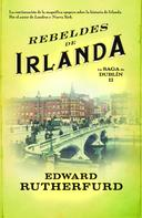 Edward Rutherfurd: Rebeldes de Irlanda