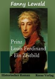 Prinz Louis Ferdinand - Ein Zeitbild