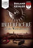 Roland Geisler: Interficere und das Wartenbergrad