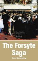 John Galsworthy: The Forsyte Saga: The Man of Property, Indian Summer of a Forsyte, In Chancery, Awakening, To Let
