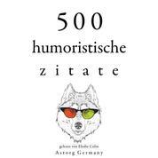 500 humoristische Zitate - Sammlung bester Zitate