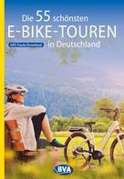 Oliver Kockskämper: Die 55 schönsten E-Bike-Touren in Deutschland mit GPS-Tracks Download