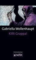 Gabriella Wollenhaupt: Killt Grappa! ★★★★