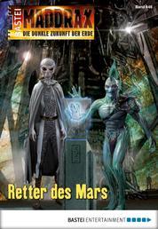Maddrax - Folge 446 - Retter des Mars