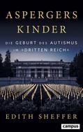 Edith Sheffer: Aspergers Kinder