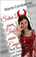Marie Cordonnier: Scher Dich zum Teufel, mein Engel ★★★★★