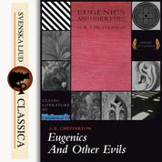 Eugenics and Other Evils (Unabridged)
