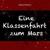 Eine Klassenfahrt zum Mars