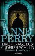 Anne Perry: Einer trage des anderen Schuld ★★★★★