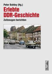 Erlebte DDR-Geschichte - Zeitzeugen berichten