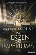 Arkady Martine: Im Herzen des Imperiums ★★★
