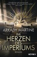 Arkady Martine: Im Herzen des Imperiums ★★★★