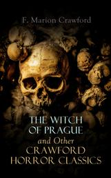 The Witch of Prague and Other Crawford Horror Classics - The Screaming Skull, The Doll's Ghost, The Upper Berth, Khaled: A Tale of Arabia, For the Blood Is the Life, Man Overboard!