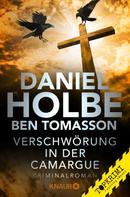 Daniel Holbe: Verschwörung in der Camargue ★★★★