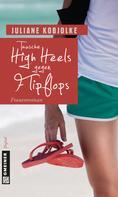 Juliane Kobjolke: Tausche High Heels gegen Flipflops ★★★★