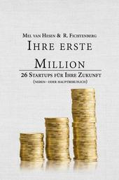 Ihre erste Million - 26 Startups für Ihre Zukunft. (neben- oder hauptberuflich)