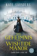 Kate Saunders: Das Geheimnis von Wishtide Manor ★★★★
