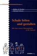 Walter A. Fischer: Schule leiten und gestalten