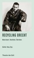 Günther Heeg: Recycling Brecht