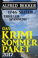 Alfred Bekker: 1746 Seiten Thriller Spannung: Das Alfred Bekker Krimi Sommer Paket 2017