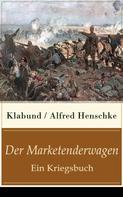 Klabund: Der Marketenderwagen - Ein Kriegsbuch