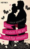 Lucy Hepburn: Vom ersten Tag an und für immer ★★★★
