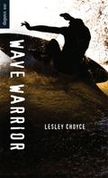 Lesley Choyce: Wave Warrior